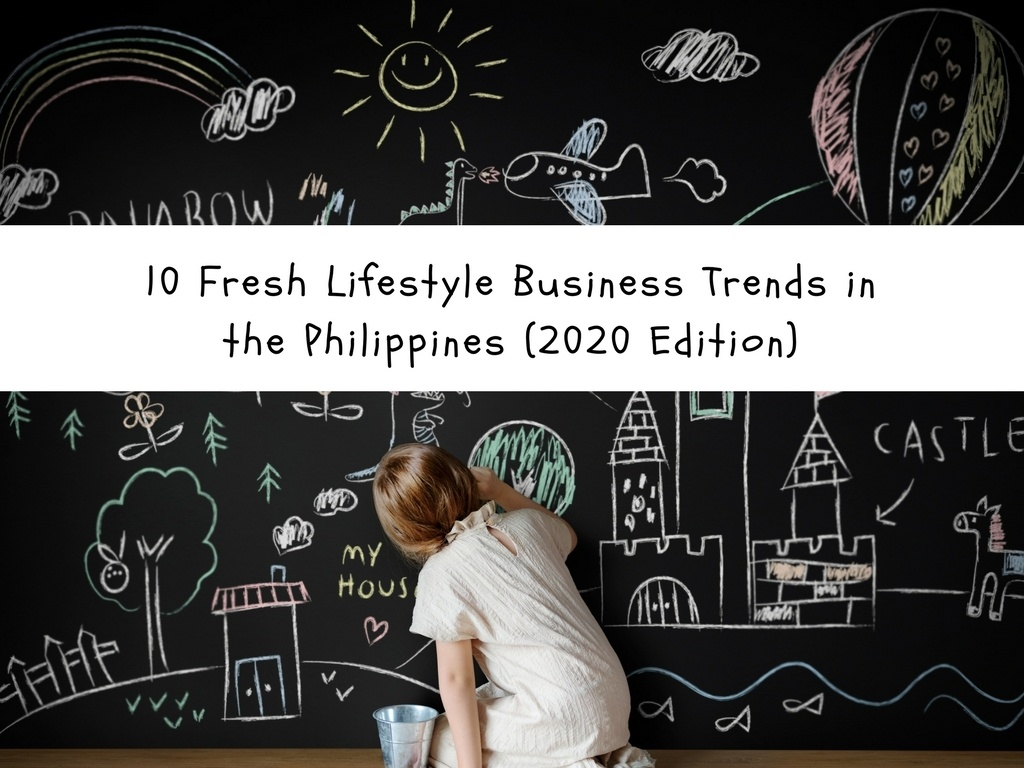 10 Fresh Lifestyle Business Trends in the Philippines (2020 Edition)